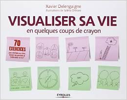 Visualiser sa vie en qq coups de crayons
